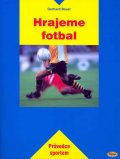 Bauer G.: Hrajeme fotbal
