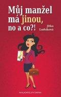 Ludvíková Jitka: Můj manžel má jinou, no aco?!