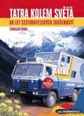 Synek Stanislav: Tatra kolem světa 2 - 60 let cestovatelských zkušeností