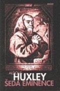 Huxley Aldous: Šedá eminence