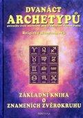 Hamannová Brigitte: Dvanáct archetypů - Základní kniha o znameních zvěrokruhu