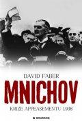 Faber David: Mnichov krize appeasementu 1938