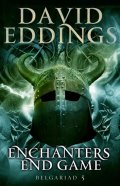 Eddings David: Enchanters´ End Game: Belgariad 5