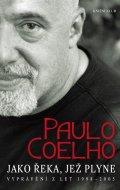 Coelho Paulo: Jako řeka, jež plyne - Vyprávění z let 1998-2005