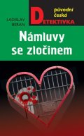 Beran Ladislav: Námluvy se zločinem