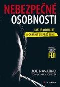 Navarro Joe: Nebezpečné osobnosti - Jak je odhalit a chránit se před nimi