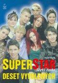 Hora Pavel: Superstar - Třetí řada (deset vyvolených)