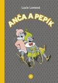 Lomová Lucie: Anča a Pepík 4 - komiks