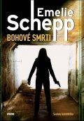 Schepp Emelie: Bohové smrt