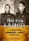 Hruška Emil, Giesová Jacqueline: Pravá ruka K. H. Franka - SS-Standartenführer Robert Gies v protektorátu