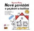 Peška Vlastimil: Nové povídání o pejskovi a kočičce - CDmp3