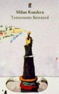 Kundera Milan: Testaments Betrayed