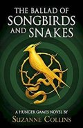 Collinsová Suzanne: The Ballad of Songbirds and Snakes : (A Hunger Games Novel)