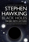 Hawking Stephen W.: Black Holes: The BBC Reith Lectures