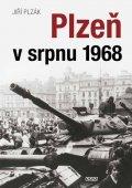 Plzák Jiří: Plzeň v srpnu 1968