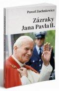 Zuchniewicz Pawel: Zázraky Jana Pavla II.