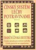 Lu Henry C.: Čínský systém léčby potravinami - Tradiční čínská dietetika