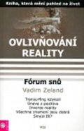 Zeland Vadim: Ovlivňování reality 7 - Fórum snů 1
