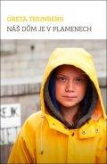 Thunberg Greta: Náš dům je v plamenech
