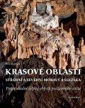 Zajíček Petr: Krasové oblasti střední a severní Moravy a Slezska - Pozoruhodné dějiny obj