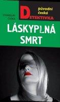 Češka Stanislav: Láskyplná smrt