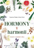 Fibaek Caroline, Fürst Stine,: Hormony v harmonii ženám v každém věku