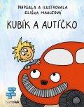Mauleová Eliška: Kubík a autíčko