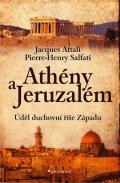 Attali Jacques, Salfati Pierre-Henry,: Athény a Jeruzalém, úděl duchovní říše Západu