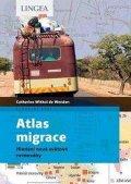 Withol de Wenden Catherine: Atlas migrace