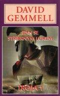 Gemmell David: Pán se stříbrným lukem - Trója 1