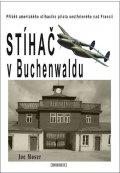 Moser Joseph: Stíhač v Buchenwaldu - Příběh amerického stíhacího pilota sestřeleného nad