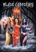 neuveden: Mladé čarodějky - Sborník čarokrásných fantasy povídek