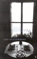 Kundera Milan: Life is Elsewhere