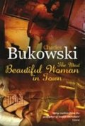 Bukowski Charles: The Most Beautiful Woman in Town