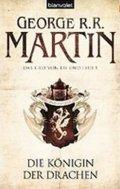 Martin George R. R.: Die Königinder Drachen - Das Lied Von Eis Und Feuer