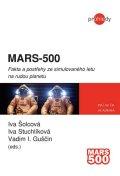 Šolcová Iva a kolektiv: MARS-500 - Fakta a postřehy ze simulovaného letu na rudou planetu