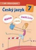 Horáčková Miroslava: Český jazyk 7/I. díl - Učivo o jazyce (Máme rádi češtinu)