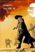 Schink Petr: Agent JFK 008 - Kalibr .45