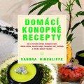 Hinchliffe Sandra: Domácí konopné recepty - Jak si vyrobit domácí konopné masti, tělová mléka,