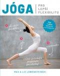 Lowensteinovi Max a Liz: Jóga pro lepší flexibilitu
