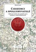 Starý Marek: Cizozemci a spoluobyvatelé - Udělování českého obyvatelského práva (inkolát