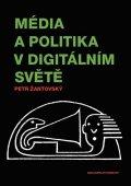 Žantovský Petr: Média a politika v digitálním světě