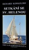 Konkolski Richard: Setkání se Sv.Helenou - Plavby za dobrodružstvím + DVD Mys Dobré naděje!