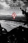 Duncan William C.: One Percenter Land