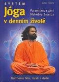 Mahéšvaránanda Paramhans Svámí: Systém Jóga v denním životě