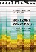 Kowalczyk Malgorzata, Poslední Petr: Horizont komparace - Česko-polské literární sousedství 1945-2005