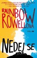 Rowellová Rainbow: Nedej se
