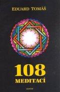 Tomáš Eduard: 108 meditací, jógových rad, postřehů a pokynů pro pokročilé