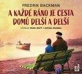 Backman Fredrik: A každé ráno je cesta domů delší a delší - CDmp3 (Čte Pavel Nový a Michal Z