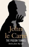 le Carré John: The Pigeon Tunnel : Stories from My Life